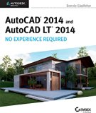 Autocad 2014 and Autocad LT 2014: No Experience Required