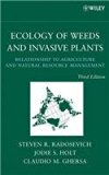ECOLOGY OF WEEDS AND INVASIVE PLANTS: RELATIONSHIP TO AGRICULTURE AND NATURAL RESOURCE MANAG...