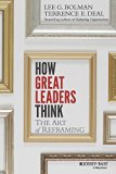 How Great Leaders Think: The Art Of Reframing