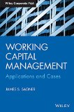Working Capital Management: Applications and Cases