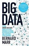 Big Data Using Smart Big Data, Analytics and Metrics to Make Better Decisions and Improve Pe...
