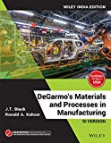 Degarmo's Materials And Processes In Manufacturing, Si Version, Wiley India Edition
