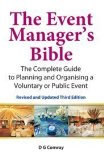 The Event Manager's Bible: The Complete Guide to Planning and Organising a Voluntary or Publ...