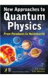 New Approaches to Quantum Physics