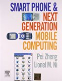 Smart Phones and Next Generation Mobile Computing