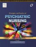 Principles and Practices of Psychiatric Nursing, 10/e