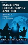 Managing Global Supply And Risk : Best Practices, Concepts And Strategies 1St Ed