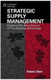 Strategic Supply Management : Creating The Next Source Of Competitive Advantage
