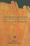 Ludwig Wittgenstein: Ethics and Religion