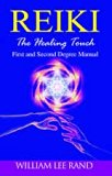 Reiki: The Healing Touch: First And Second Degree Manual