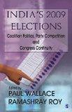 India's 2009 Elections: Coalition Politics, Party Competition and Congress Continuity