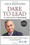 Dare to Lead: The Transformation of Bank of Baroda (Response Books)
