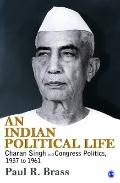 Indian Political Life : Charan Singh and Congress Politics, 1937 To 1961