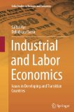 Industrial and Labor Economics: Issues in Developing and Transition Countries (India Studies...