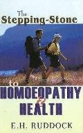 Stepping Stones to Homoeopathy and Health