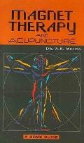 Magnet Therapy and Acupuncture - A. K. Mehta - Hardcover