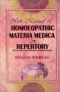 New Manual of Homeopathic Materia Medica and Repertory With Relationship of Remedies