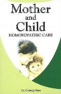 Homoeopathic Care of Mother and Child