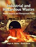 Industrial and Hazardous Wastes. Health Impacts and Management Plans
