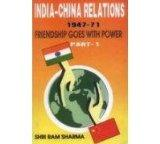 India-China Relations 1947-71 (Friendship Goes with Power): Part I