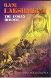 Rani Lakshmibai: The Indian Heroine (Written for Children)