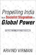 Propelling India from Socialist Stagnation to Global Power Policy Reforms
