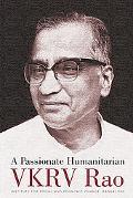 A Passionate Humanitarian: V. K. R. V. Rao