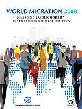 World Migration 2008 : Managing Labour Mobility in the Evolving Global Economy