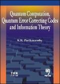 Lectures on Quantum Computation, Quantum Error Correcting Codes And Information Theory