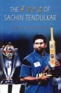 A to Z of Sachin Tendulkar