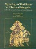 Mythology of Buddhism in Tibet and Mongolia Guide to the Lamaist Collection Prince Ukhtomsky