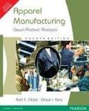 Apparel Manufacturing: Sewn Product Analysis, 4th Ed.