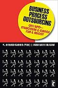 Business Process Outsourcing: Oh! BPO--Structure and Chaos, Fun and Agony