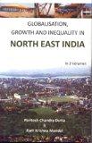 Globalisation, Growth And Inequality In North East India, Vol. 1