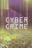 Cyber Crime: Criminal Threats from Cyberspace
