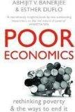 Poor Economics: Rethinking Poverty And The Ways To End It