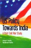 US Policy Towards India: A Post Cold War Study