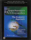 Surgical Exposures in Orthopaedics : The Anatomic Approach 4th Edition