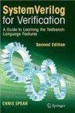 SYSTRM VERILOG FOR VERIFICATION : A GUIDE TO LEARNING THE TESTBENCH LANGUAGE FEATURES, 2ND E...
