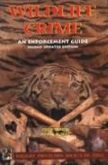Wildlife Crime: An Enforcement Guide