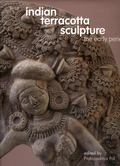 Indian Terracota Sculpture The Early Period