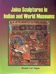 Jaina Sculptures in Indian and World Museums