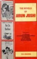 Novels of Arun Joshi - R. K. Dhawan - Hardcover