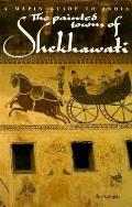 The Painted Towns of Shekhawati: A Mapin Guide to India