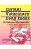 Instant Veterinary Drug Index ; Biologics and Pharmaceutics