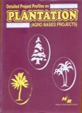 Detailed Project Profiles on Plantation Agro Based Projects