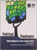 Political Theologies: Public Religions in a Post-Secular World (Abridged Edition)