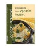 Simple Cooking For The Vegetarian Gourmet