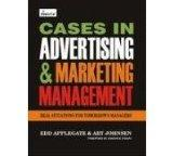 Cases In Advertising & Marketing Management : Real Situations For Tomorrow'S Managers