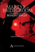Martyr As Bridegroom: A Folk Representation of Bhagat Singh